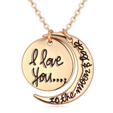 I love you to the moon and back pendant necklace -G
